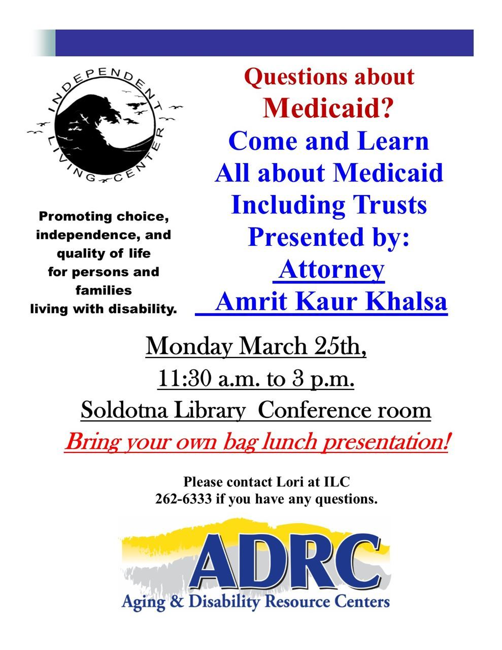 Learn about Medicaid Trusta presented by Attorney Amrit Kaur Khalsa. March 25th, 130 to 300 Soldotna Library Conference room